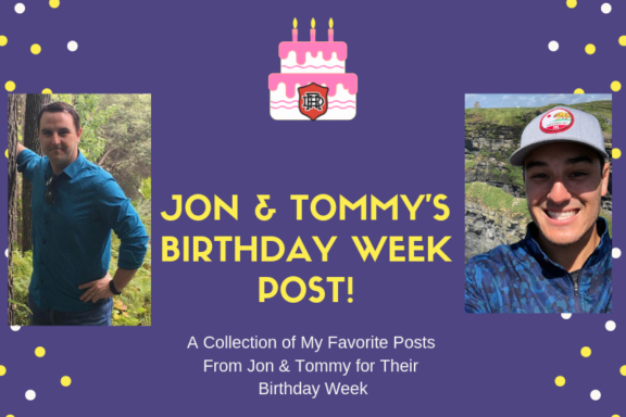 Jon & tommy Birthday Week 2019